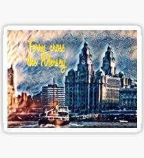 Ferry Across the Mersey Sticker
