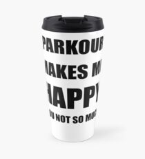 Parkour Lover Fan Funny Gift Idea Hobby Travel Mug