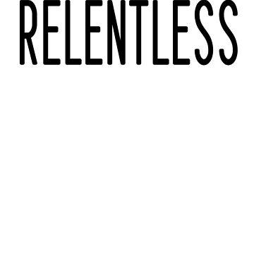 Relentless by BossBabeArt