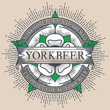 York Beer - Yorkshire Born and Brewed by thebatteryhuman