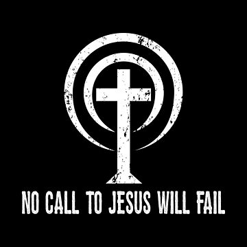 Funny Cell Phone - No Call To Jesus Will Fail - Christian Humor by stuch75