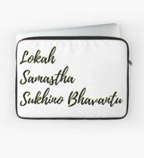 Lokah Samastha Sukhino Bhavantu - Yoga - Sanskrit Sloka Laptop Sleeve