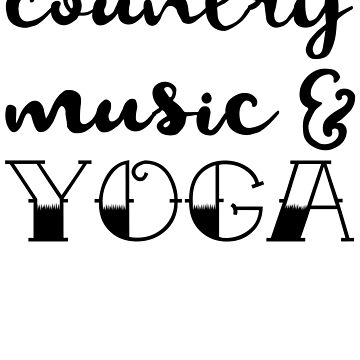 Country Music And Yoga by kamrankhan