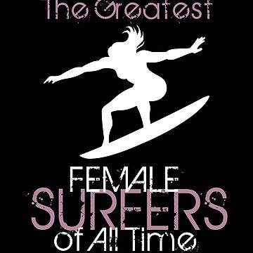 Greatest Female Surfers of all Time by MegaSitioDesign