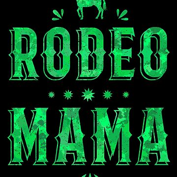 Rodeo Mama Horse Racing Mother's Day Gift Green Horse Racing Riding Lover Green Horseback Equestrian_Friesian  Pony Animal Spirit Rider_Racer_Farmer by bulletfast