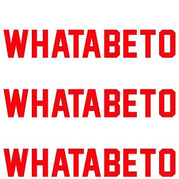 Whatabeto, Vote Beto for Senate 2018 by Adik