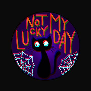 Not My Lucky Day by Stickers-By-Sam