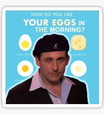 Date Mike How Do You Like Your Eggs In The Morning Sticker