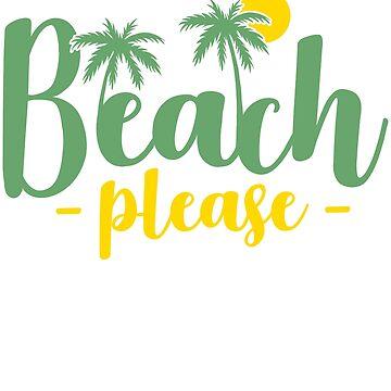Beach please funny saying teens school by tamerch