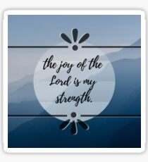 The Joy of the Lord Sticker