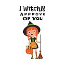 Funny Halloween I Witchly Approve Of You Dark by Marilyn Southmayd