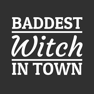 Baddest Witch in Town Halloween Costume Outfit  by Team150Designz