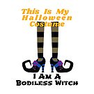 Funny Halloween This Is My Halloween Costume I Am A Bodyless Witch by Marilyn Southmayd