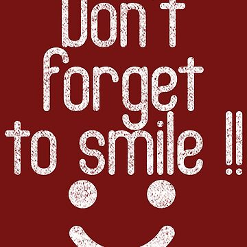Don't Forget to Smile by FiftyStyle