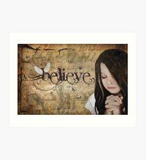 Believe... Art Print
