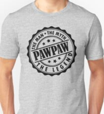 Pawpaw - The Man The Myth The Legend T-Shirt