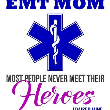 EMT Mom Gift Hero Firefighter EMT EMS Meme by djpraxis