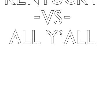 Kentucky -VS- All Y'all by TurboRights