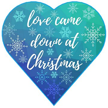 Love Came Down at Christmas by Sha-R