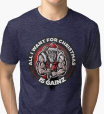 Tough Santa - All I want for Christmas is Gainz Tri-blend T-Shirt