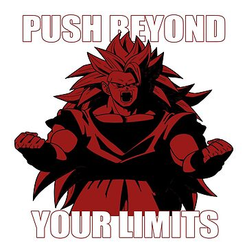 "Goku ""Push Beyond Your Limits"" White Letter by mugenjyaj"