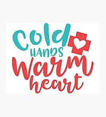 Cold Hands Warm Heart T-shirt Photographic Print
