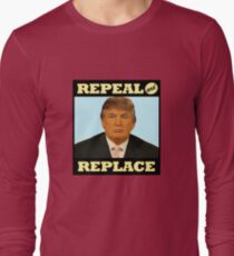 Repeal and Replace Long Sleeve T-Shirt