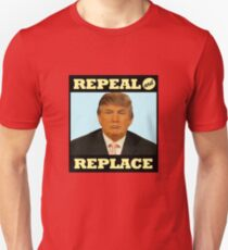 Repeal and Replace Unisex T-Shirt
