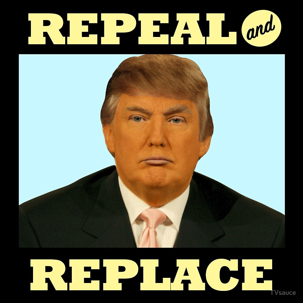 Repeal and Replace by TVsauce