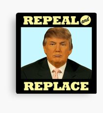Repeal and Replace Canvas Print