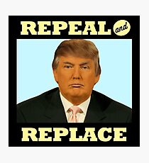 Repeal and Replace Photographic Print