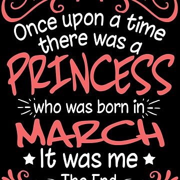 Once Upon A Time There Was A Princess Who Was Born In March by TheTaurus