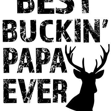 Best Buckin Papa Shirt Deer Hunting Papa T-shirt by worksaheart