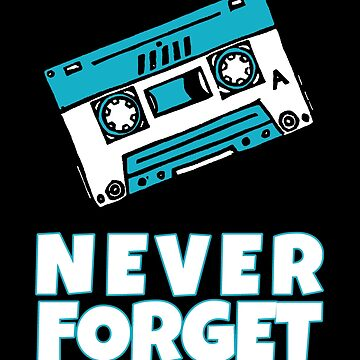 Never Forget Cassette 70s 80s 90s by IchliebeT-Shirt
