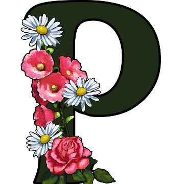 Letter P, Initial, Monogram, Flowers on Letter by Joyce
