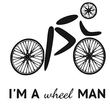I'm a Wheel Man by realmatdesign