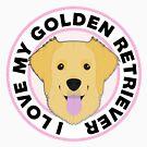 I Love My Golden Retriever by CafePretzel