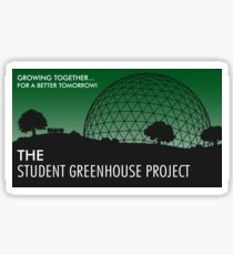 Student Greenhouse Project - Growing together, for a better tomorrow! Sticker