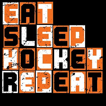 Eat Sleep Hockey Repeat by S-p-a-c-e