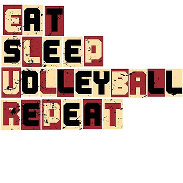 Eat Sleep Volleyball Repeat by S-p-a-c-e
