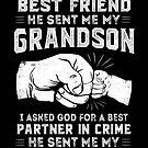 Grandpa Gift Asked God For Friend Partner In Crime by JapaneseInkArt