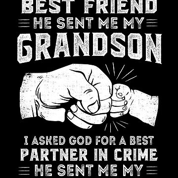 Grandpa Gift Asked God For Friend Partner In Crime by JapaneseInkArt