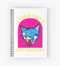 I Like Cats Not Catcalls Spiral Notebook