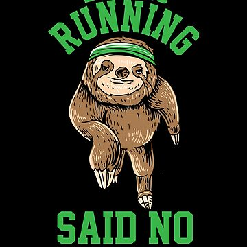 Let's Go Running Said No Sloth Ever shirt by WWB2017