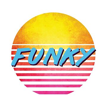 Funny 1980s FUNKY by polveri