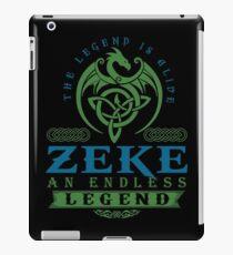 Legend T-shirt - Legend Shirt - Legend Tee - ZEKE An Endless Legend iPad Case/Skin