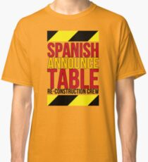 Spanish Announce Table Re-Construction Crew Classic T-Shirt