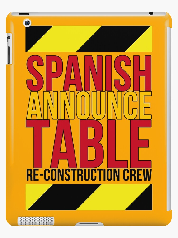 Spanish Announce Table Re-Construction Crew by bcwmerch