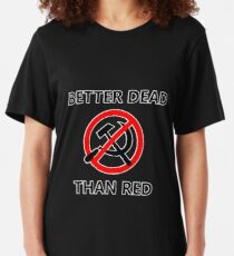 Better Dead Than Red (Outlined) Slim Fit T-Shirt