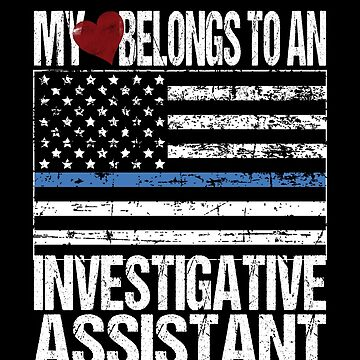 My Heart Belongs To A Investigative Assistant by FairOaksDesigns